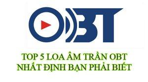 Top 5 loa âm trần OBT